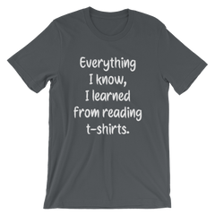 Everything I know, I learned from reading t-shirts -- Asphalt