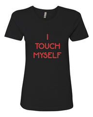 I Touch Myself Ladies Tshirt Black