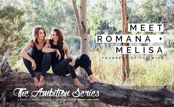 THE AMBITION SERIES: MEET ROMANA + MELISA