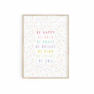 Be Happy Be Bold Be Brave Be Bright Be Kind Be Smart Be You - Pastels