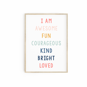 I am Awesome Fun Courageous Kind Bright Loved