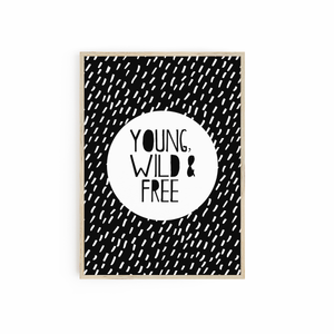 Young Wild & Free Monochrome