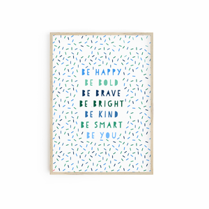 Be Happy Be Bold Be Brave Be Bright Be Kind Be Smart Be You - Blue & Green
