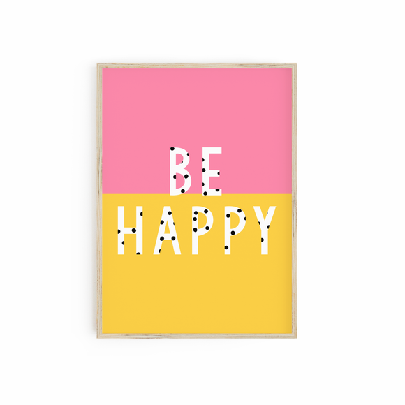 Bright Yellow & Pink Be Happy