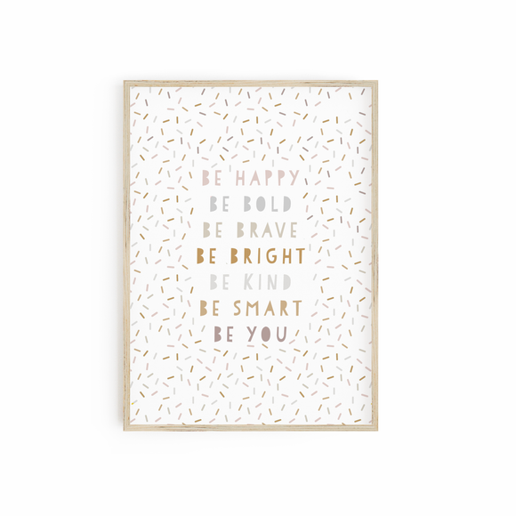 Be Happy Be Bold Be Brave - Neutrals