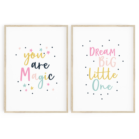 You are Magic + Dream Big Little One