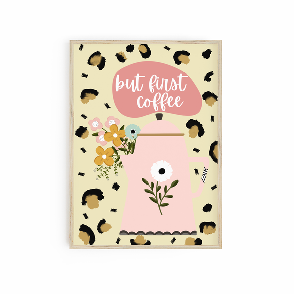 But first Coffee - Floral Coffee pot