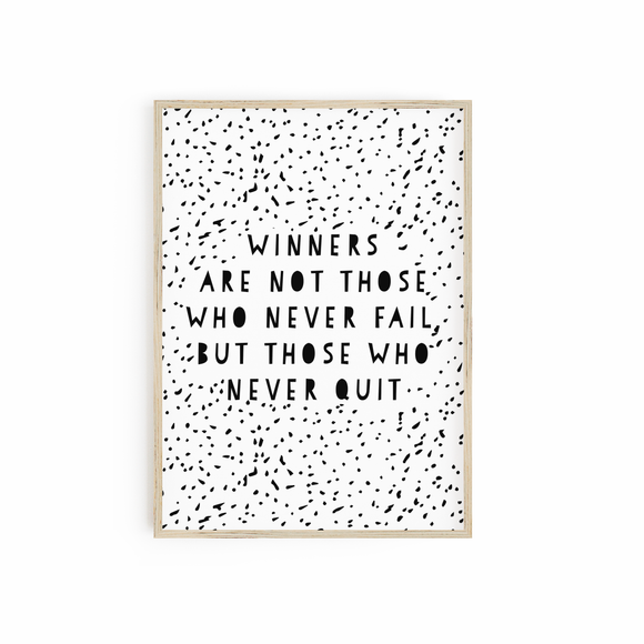 Winners are not Those who Never Fail but those who Never Quit