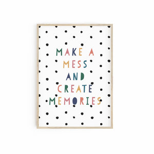 Create Mess and Make Memories - Neutrals