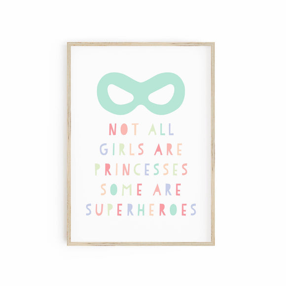 Not all girls are princesses some are superheroes