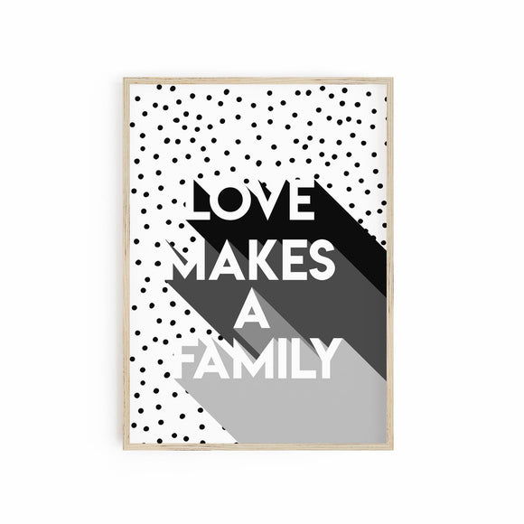 Love Makes a Family - Monochrome