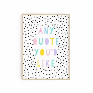 Custom Quote Print - Pastel Brights