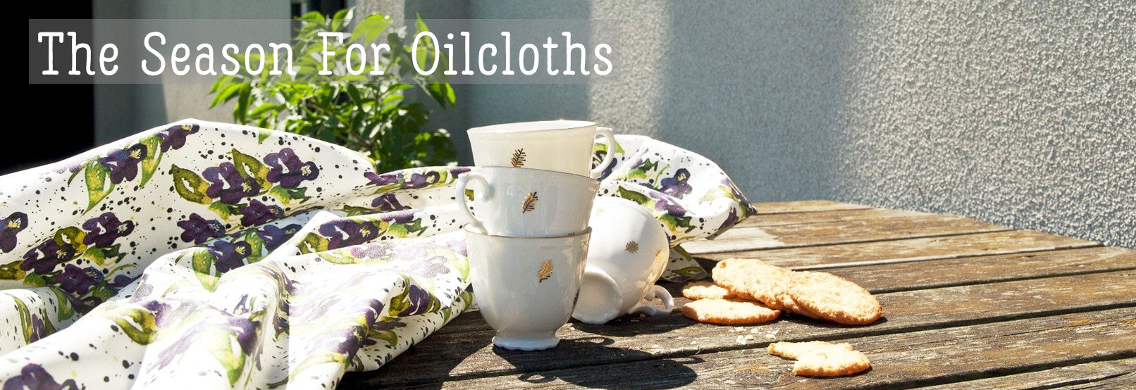 The Season For Oilcloths