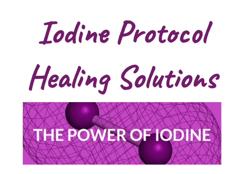 Iodine Protocol Healing Solutions Life S Healthiest Healing Solutions