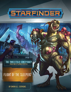 Starfinder Adventure Path #026 ~ The Threefold Conspiracy ~ Flight of the Sleepers ~ Part 2 of 6