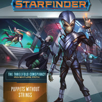 Starfinder Adventure Path #029 ~ The Threefold Conspiracy ~ Puppets Without Strings ~ Part 6 of 6
