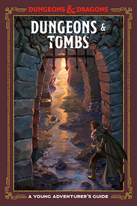 D&D Young Adventurers Guide Dungeons & Tombs