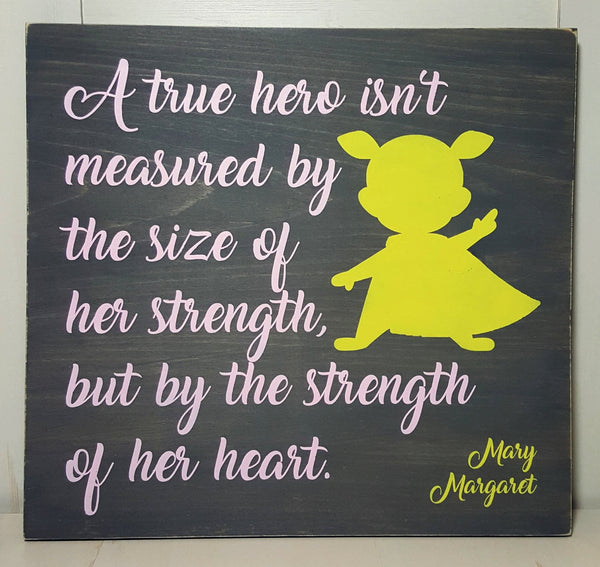 A True Hero Little Girl wood sign