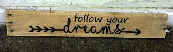 Follow Your Dreams pallet sign - Kelly Belly Boo-tique