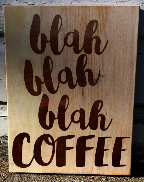 Blah Blah Blah Coffee sign - Kelly Belly Boo-tique