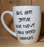Abs Are Great But Have You Tried Cookies or Donuts mug