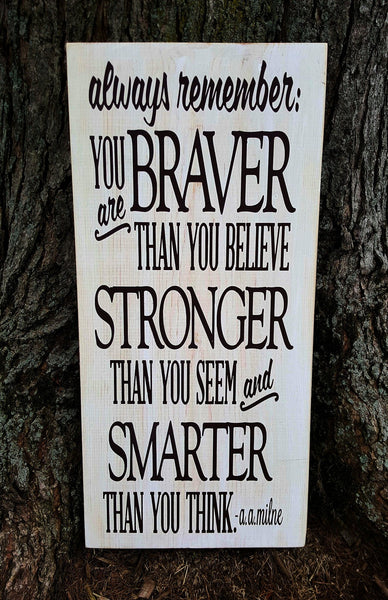 You Are Braver Than You Believe sign - Kelly Belly Boo-tique