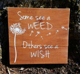 Some See A Weed, Others See A Wish sign - Kelly Belly Boo-tique  - 3