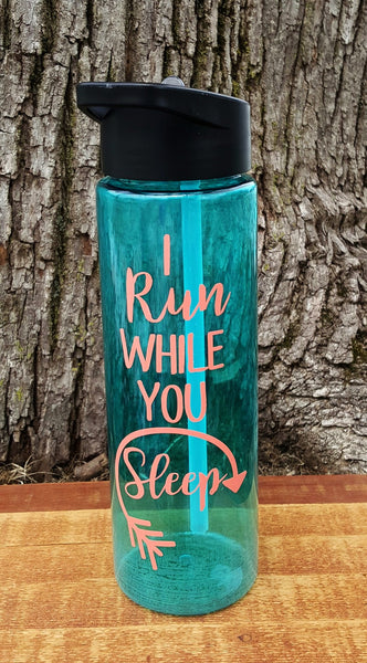I Run While You Sleep 24 ounce sports water bottle - Kelly Belly Boo-tique  - 1