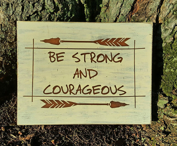 Be Strong And Courageous wood sign - Kelly Belly Boo-tique
