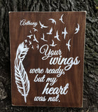 Your Wings Were Ready, But My Heart Was Not sign with stained background - Kelly Belly Boo-tique  - 4