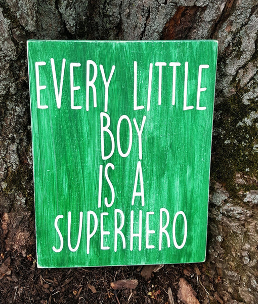 Every Little Boy Is A Superhero sign - Kelly Belly Boo-tique  - 1