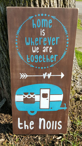 Camper Home Is Wherever We Are Together sign - Kelly Belly Boo-tique  - 2