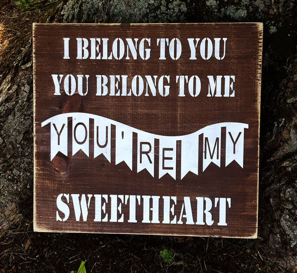 You're My Sweetheart sign - Kelly Belly Boo-tique