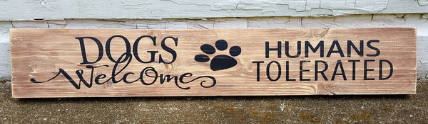 Dogs Welcome Humans Tolerated pallet board sign