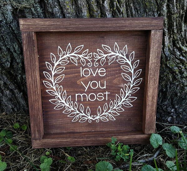 Love You Most framed wood sign