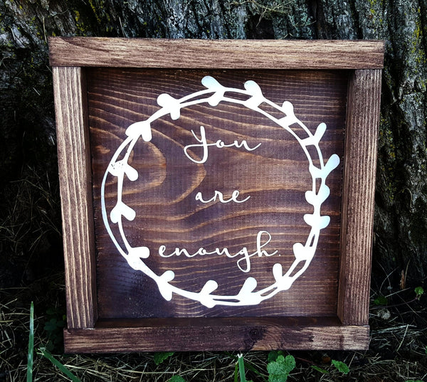 You Are Enough framed wood sign