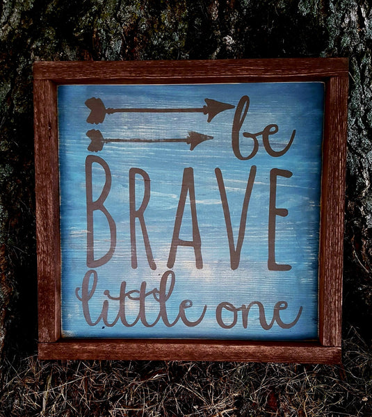Be Brave Little One framed wood sign