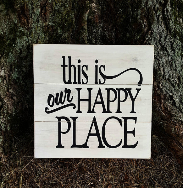 This Is Our Happy Place white and black pallet sign