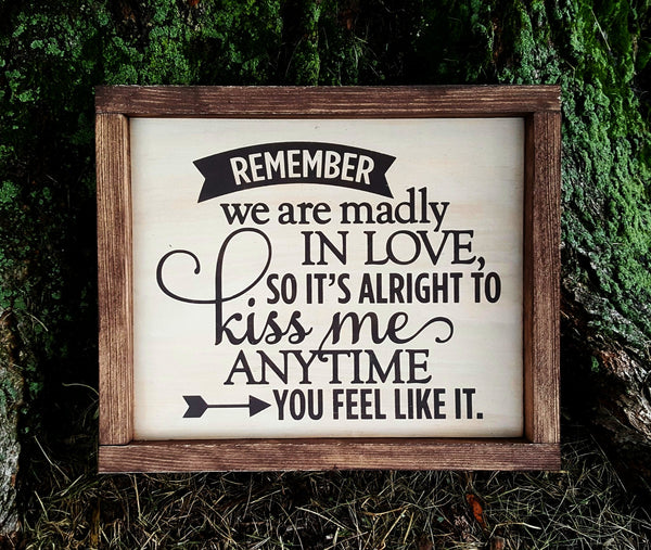 Remember We Are Madly In Love framed wood sign