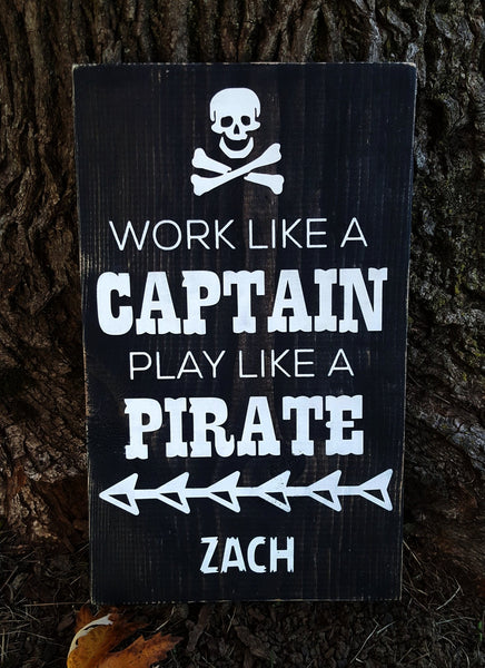 Work Like A Captain Play Like A Pirate personalized wood sign