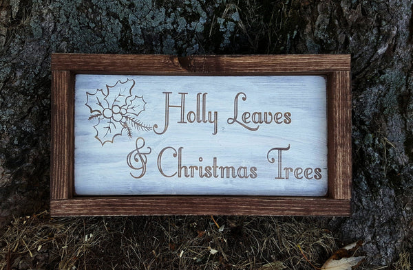 Holly Leaves & Christmas Trees framed wood sign