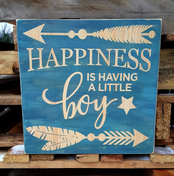 Happiness Is Having A Little Boy wood sign