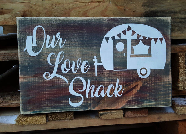 Our Love Shack camper wood sign