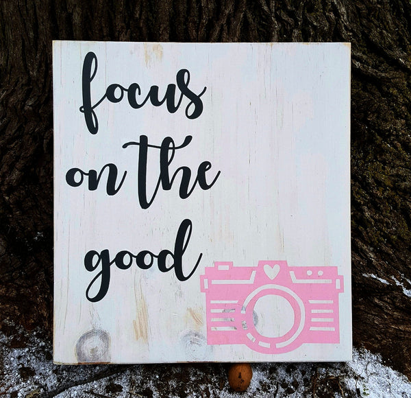 Focus On The Good wood sign