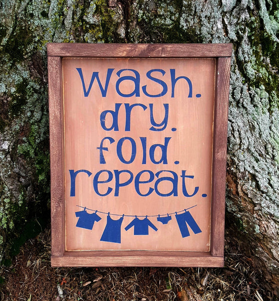 Wash. Dry. Fold. Repeat. Laundry Room framed wood sign