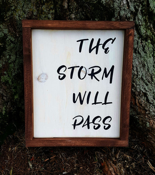 The Storm Will Pass framed wood sign