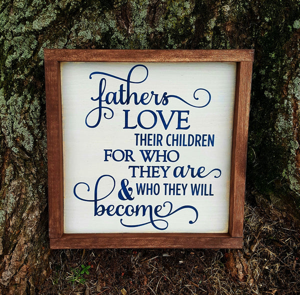 Fathers Love Their Children framed wood sign