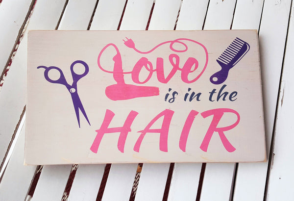 Love Is In The Hair wood sign