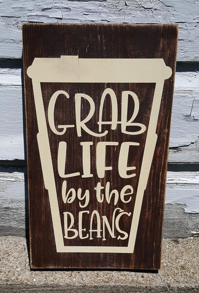Grab Life By The Beans wood sign