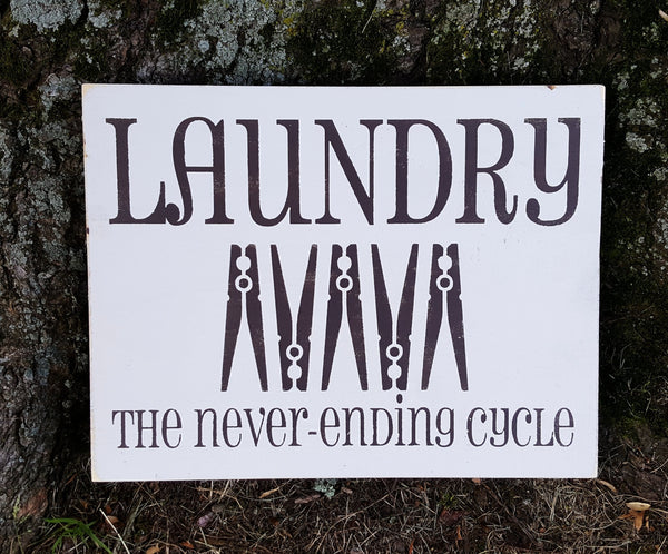 Laundry The Never-Ending Cycle wood sign